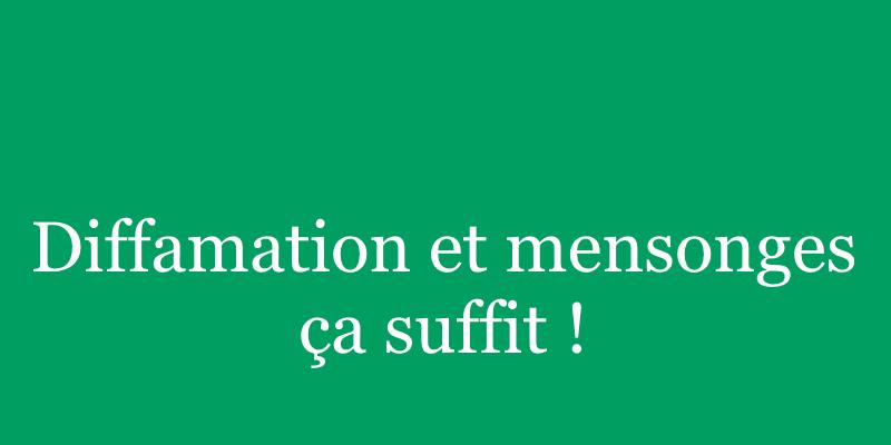 Read more about the article La diffamation et les mensonges, ça suffit!